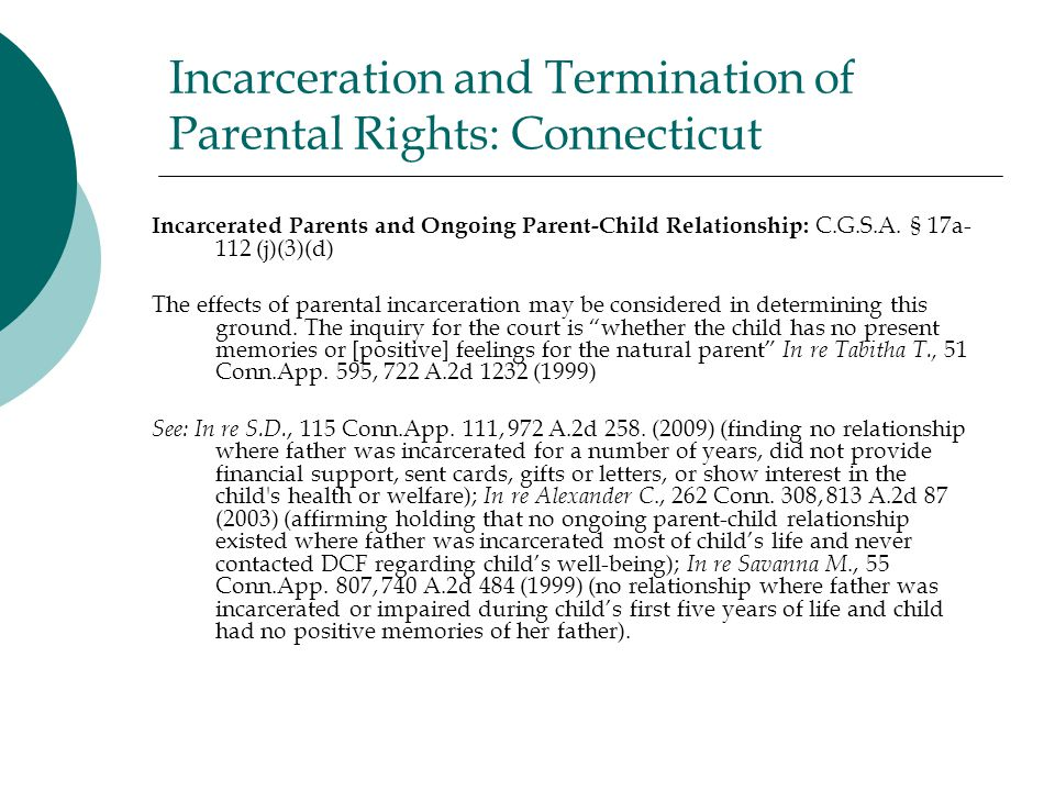 Incarceration and Termination of Parental Rights: Connecticut Incarcerated Parents and Ongoing Parent-Child Relationship: C.G.S.A.