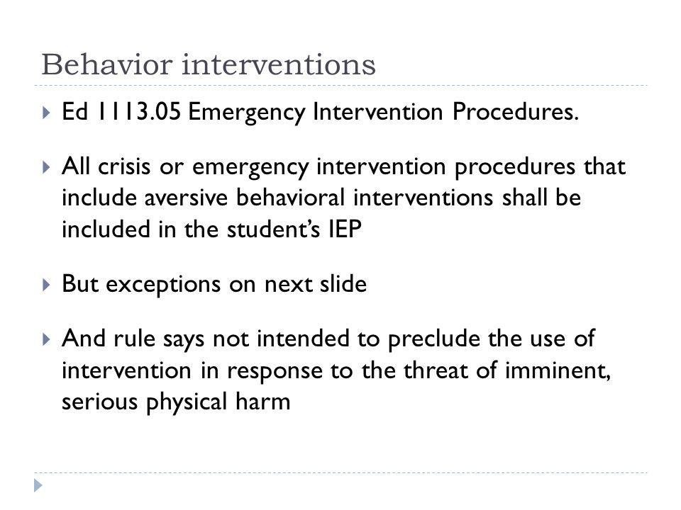 Behavior interventions  Ed 1113.05 Emergency Intervention Procedures.