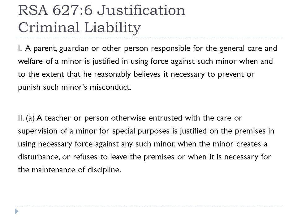 RSA 627:6 Justification Criminal Liability I.