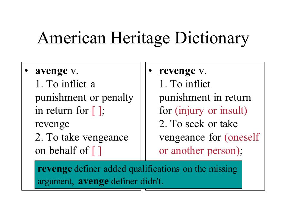 American Heritage Dictionary avenge v. 1.