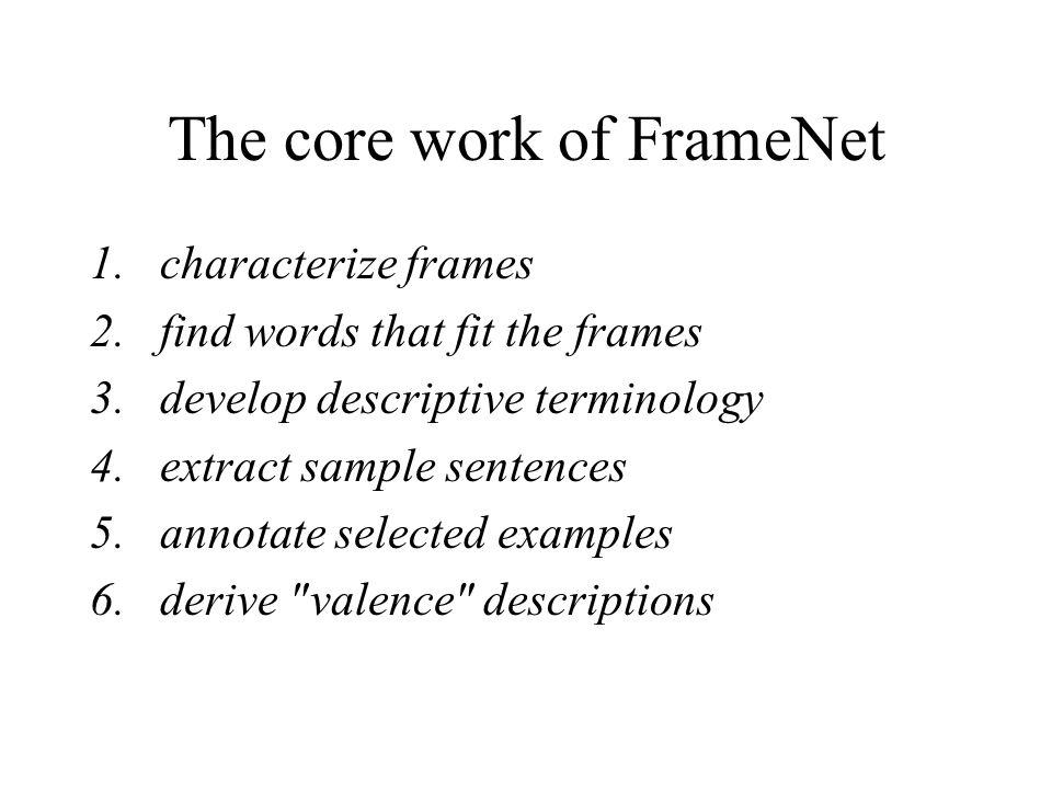 Current Status of DAML Encoding All FrameNet 1 data is available in DAML+OIL – annotations –frame descriptions.