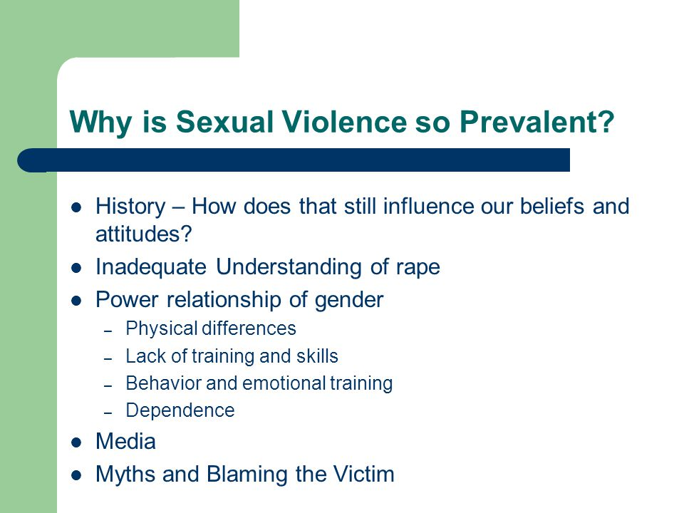 Why is Sexual Violence so Prevalent.