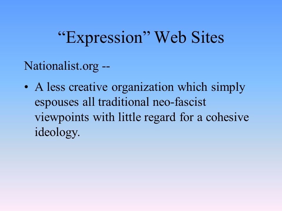Expression Web Sites A less creative organization which simply espouses all traditional neo-fascist viewpoints with little regard for a cohesive ideology.