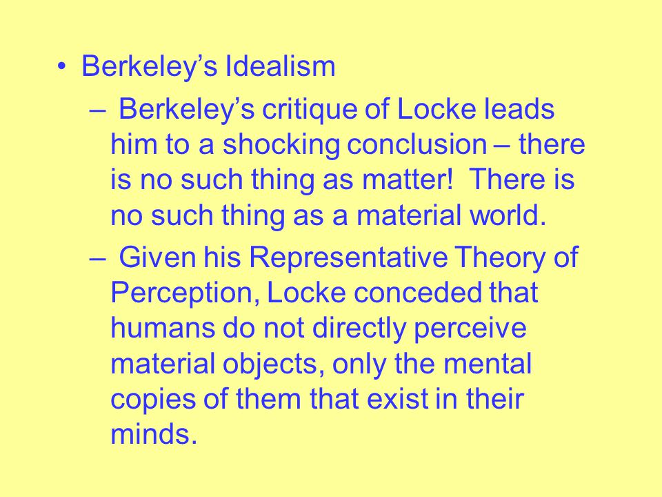 – Berkeley says the reason different people perceive the so called primary qualities differently is the same reason Locke gave for differing perceptio
