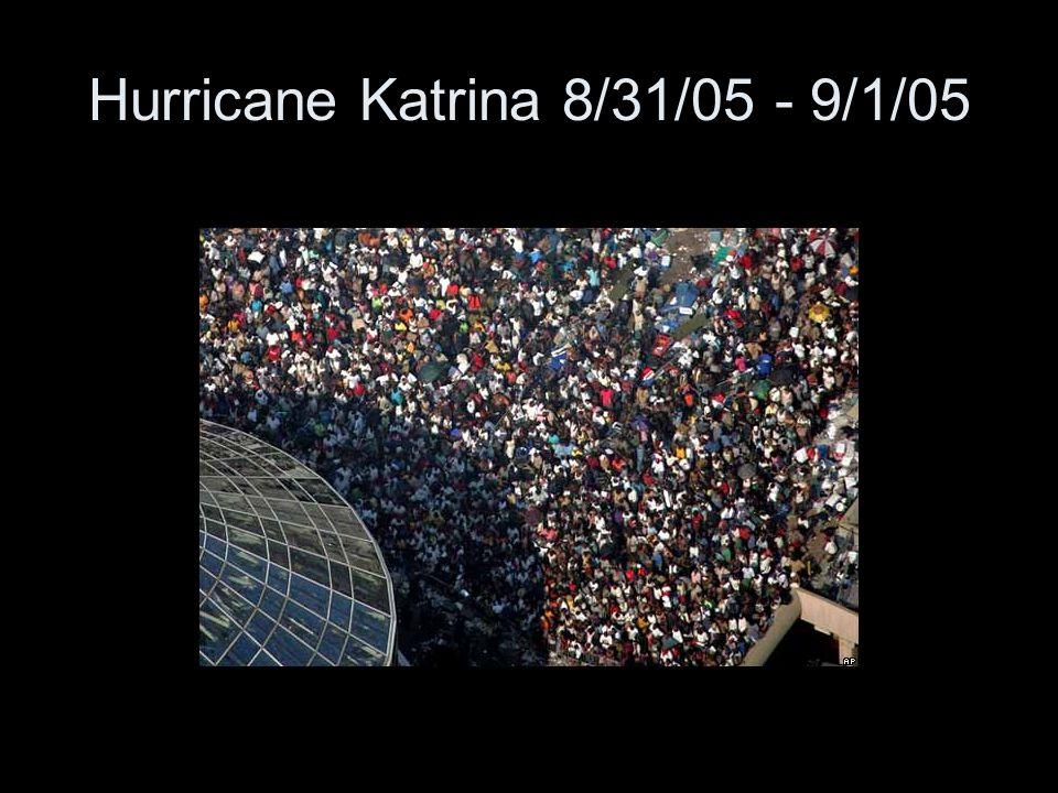 Hurricane Katrina 8/31/05 - 9/1/05