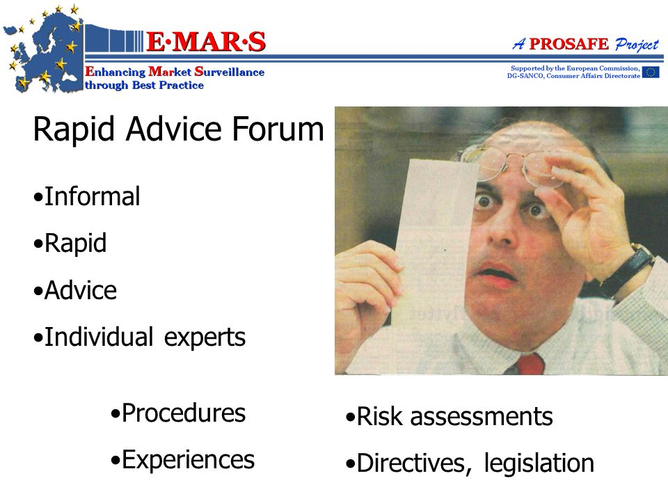 Rapid Advice Forum Informal Rapid Advice Individual experts Procedures Experiences Risk assessments Directives, legislation