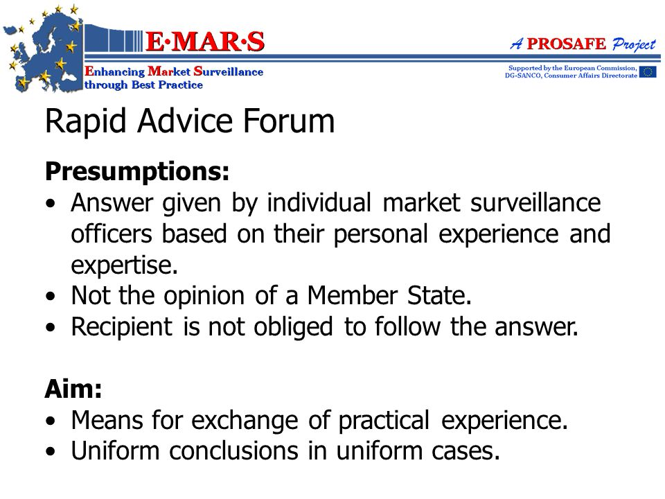 Rapid Advice Forum Presumptions: Answer given by individual market surveillance officers based on their personal experience and expertise.