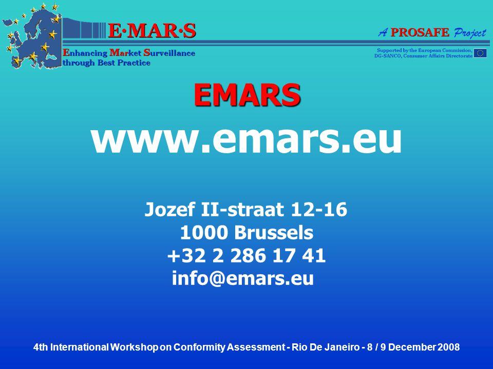 EMARS www.emars.eu Jozef II-straat 12-16 1000 Brussels +32 2 286 17 41 info@emars.eu 4th International Workshop on Conformity Assessment - Rio De Janeiro - 8 / 9 December 2008