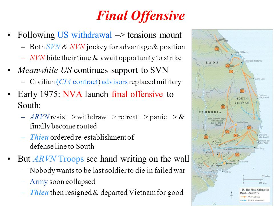 32 Final Offensive Following US withdrawal => tensions mount –Both SVN & NVN jockey for advantage & position –NVN bide their time & await opportunity