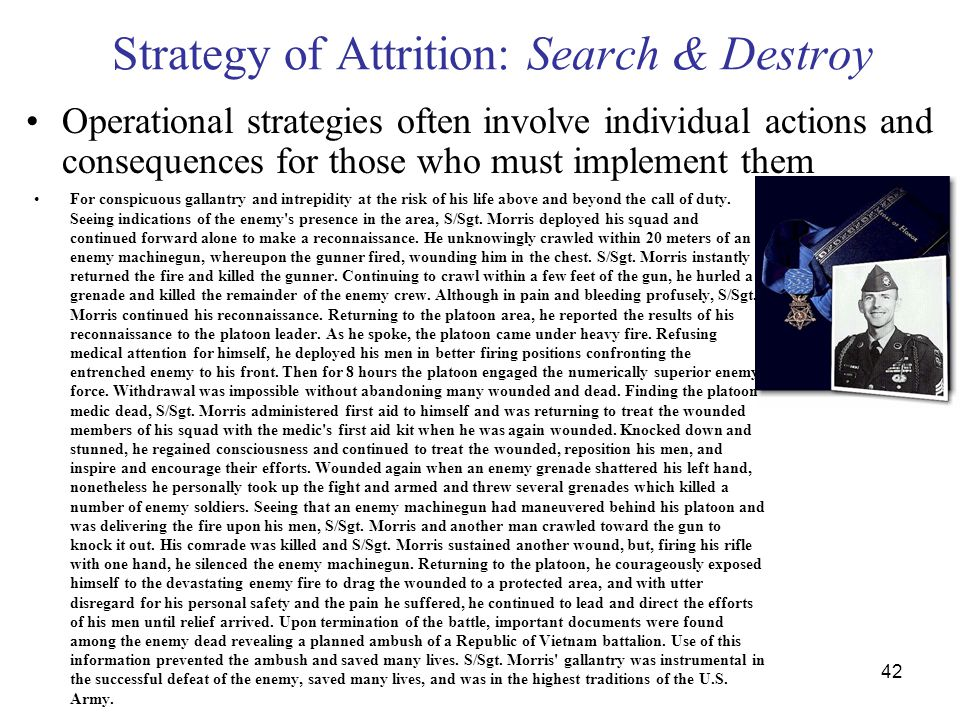 42 Strategy of Attrition: Search & Destroy Operational strategies often involve individual actions and consequences for those who must implement them