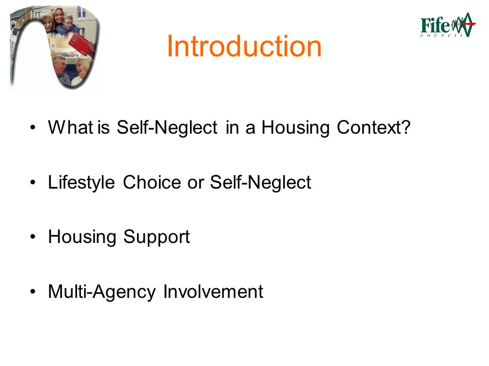 Introduction What is Self-Neglect in a Housing Context.