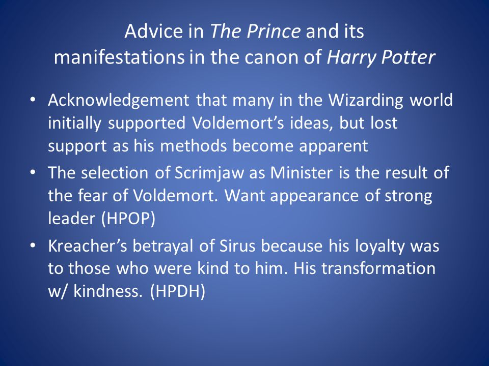 Acknowledgement that many in the Wizarding world initially supported Voldemort's ideas, but lost support as his methods become apparent The selection