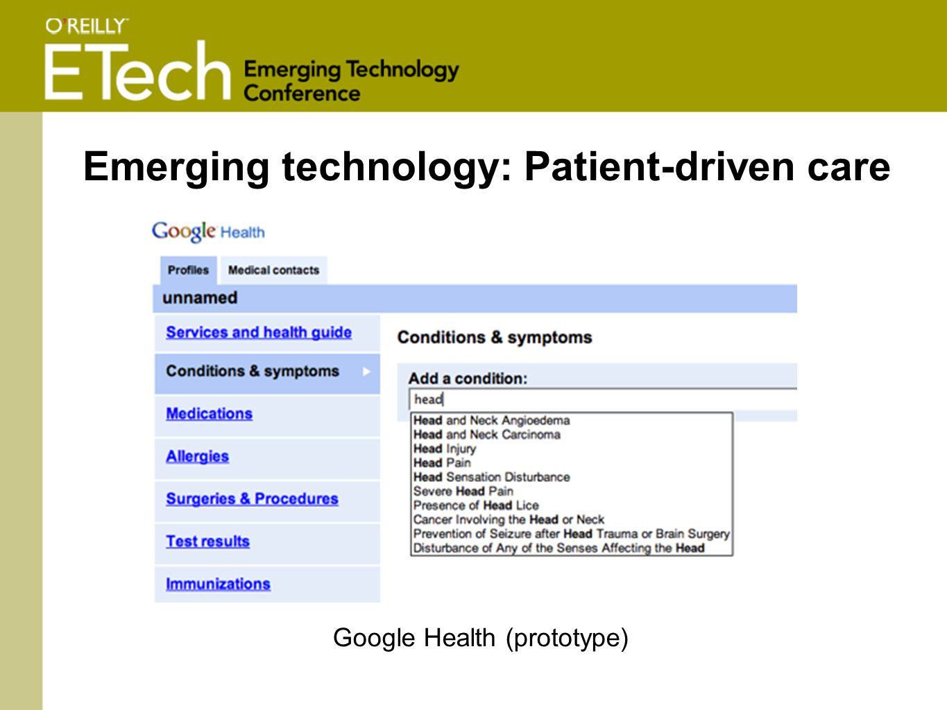 Google Health (prototype) Emerging technology: Patient-driven care