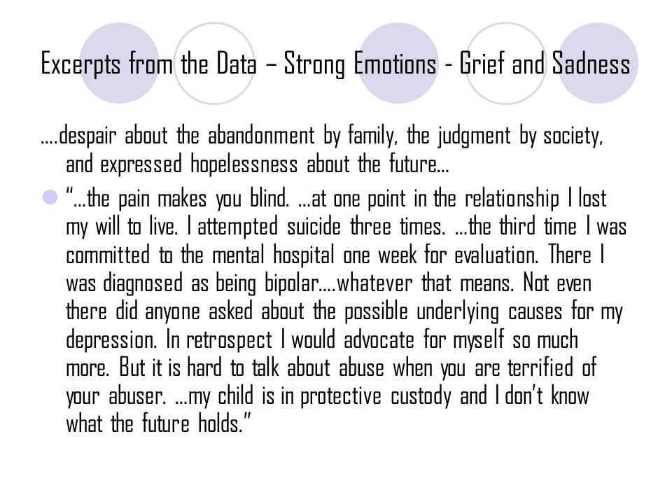 Excerpts from the Data – Strong Emotions -Fear In all socioeconomic strata women feared the loss of their children.