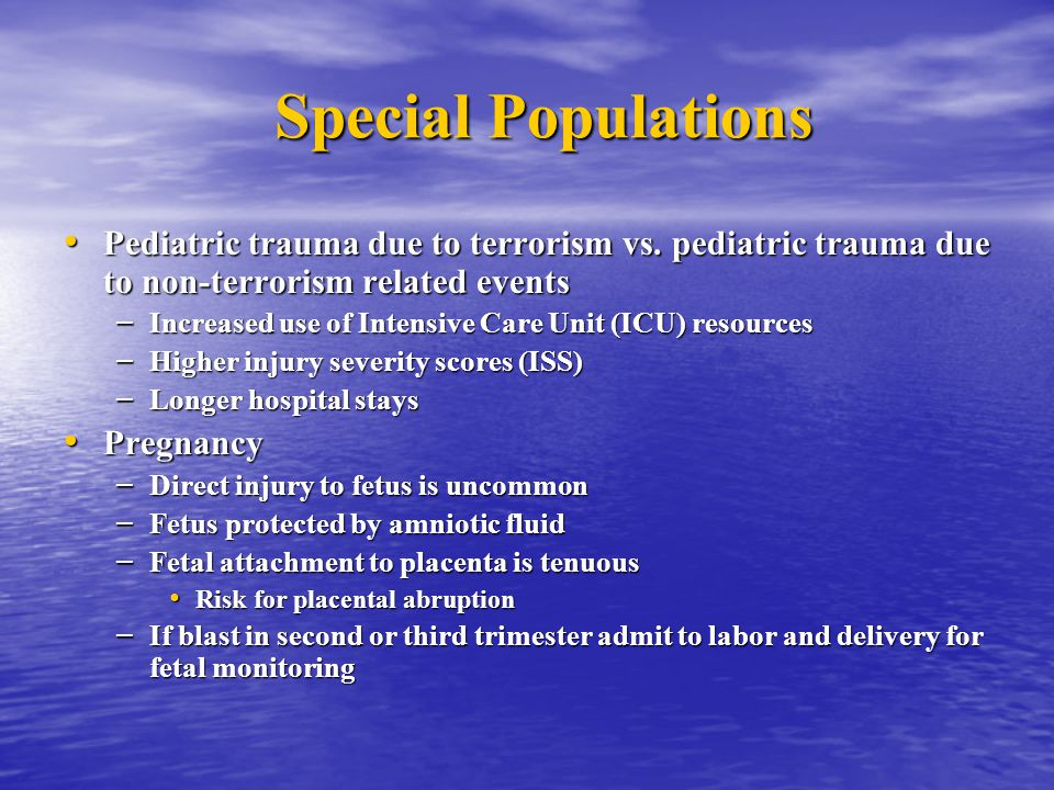 Special Populations Pediatric trauma due to terrorism vs. pediatric trauma due to non-terrorism related events Pediatric trauma due to terrorism vs. p