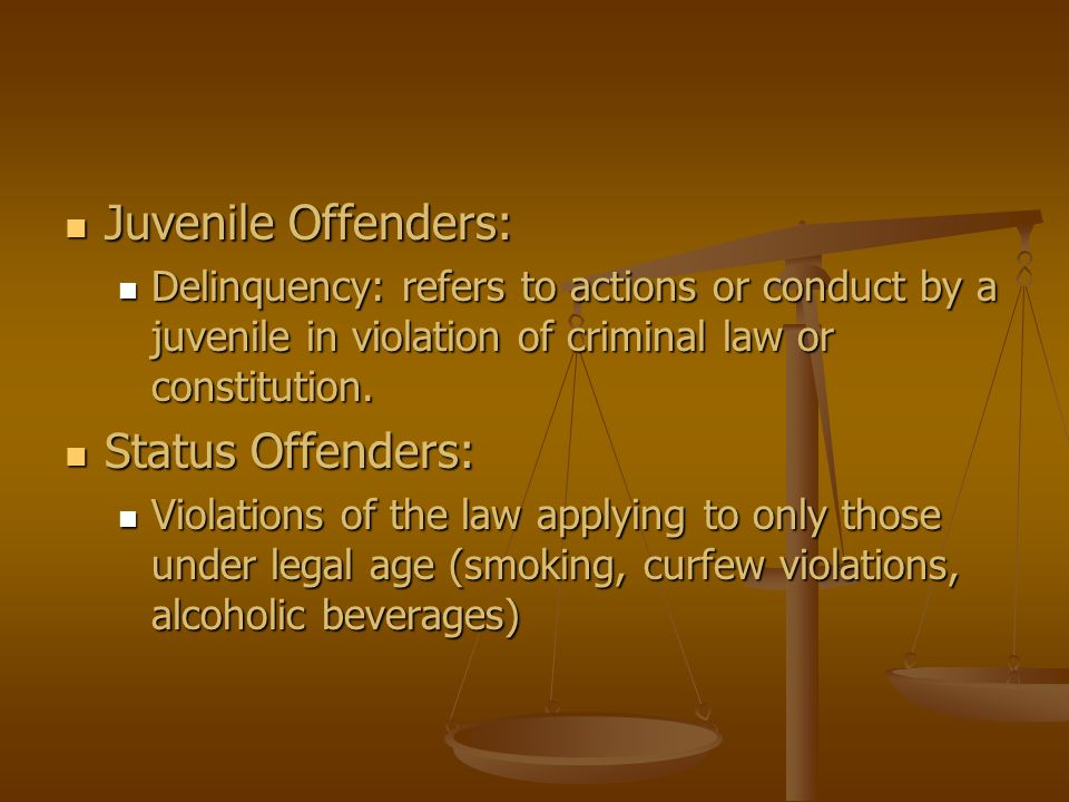 Juvenile Offenders: Juvenile Offenders: Delinquency: refers to actions or conduct by a juvenile in violation of criminal law or constitution. Delinque