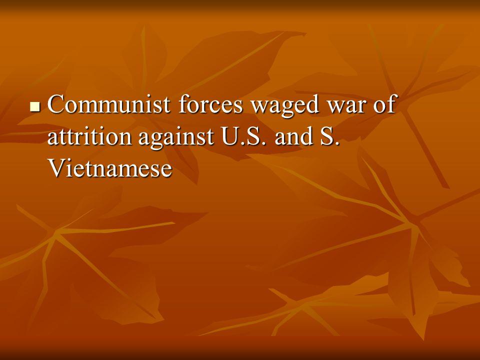 Communist forces waged war of attrition against U.S.