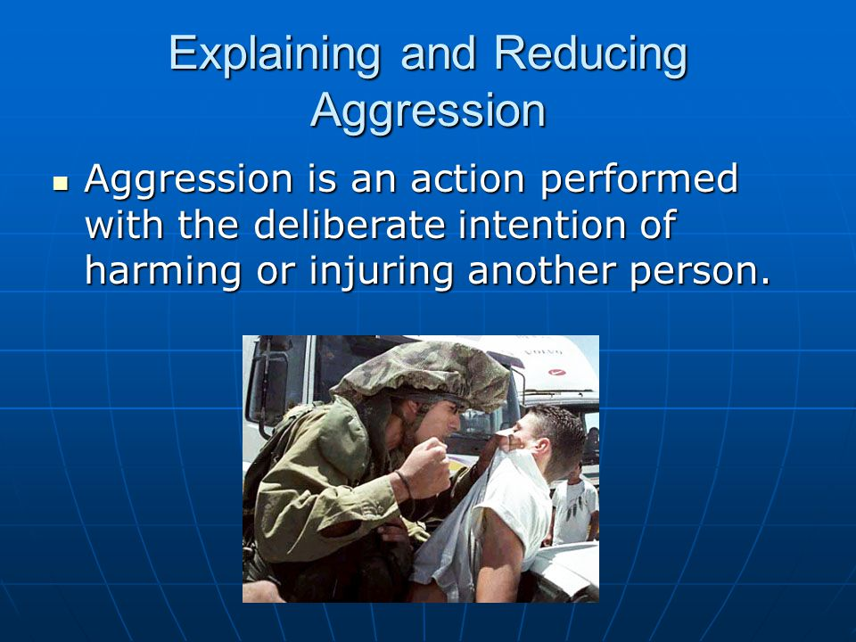General Aggression Model (Anderson) Individual Differences Situational Variables Physiological Arousal Aggressive Thoughts Aggressive Feelings Appraisal Processes Behavioral Choice