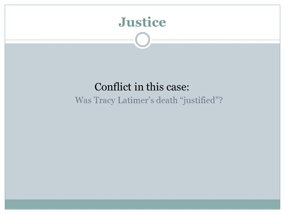 Justice Conflict in this case: Was Tracy Latimer's death justified ?