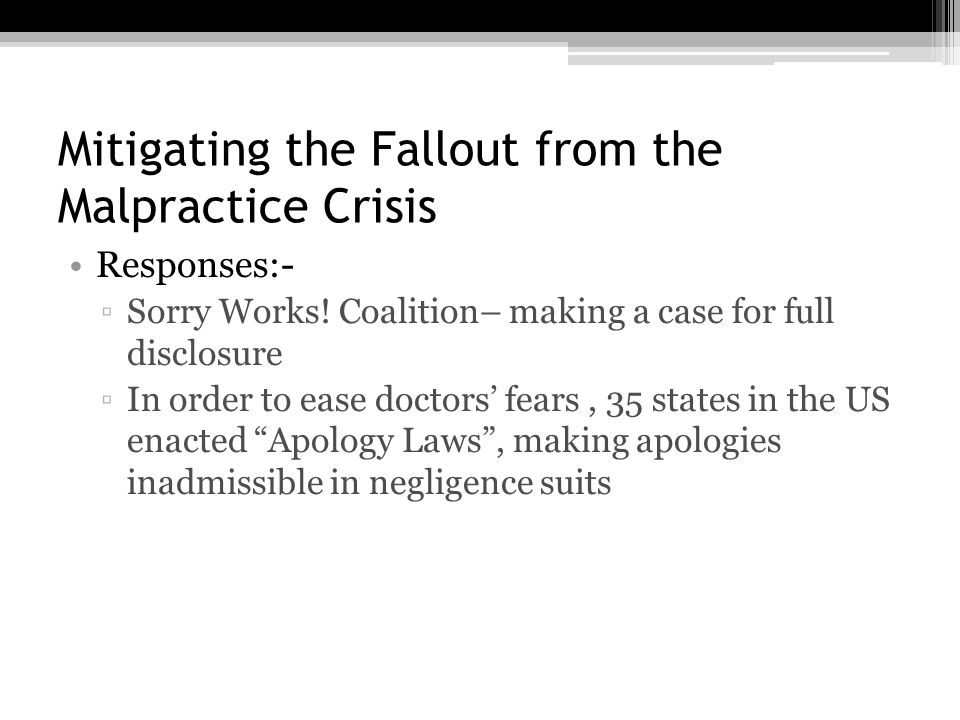 Mitigating the Fallout from the Malpractice Crisis Responses:- ▫Sorry Works.