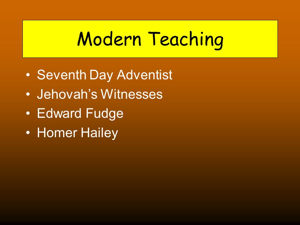 Modern Teaching Seventh Day Adventist Jehovah's Witnesses Edward Fudge Homer Hailey