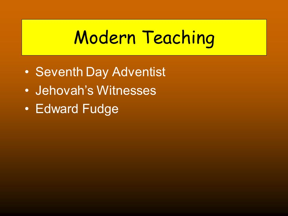 Modern Teaching Seventh Day Adventist Jehovah's Witnesses Edward Fudge