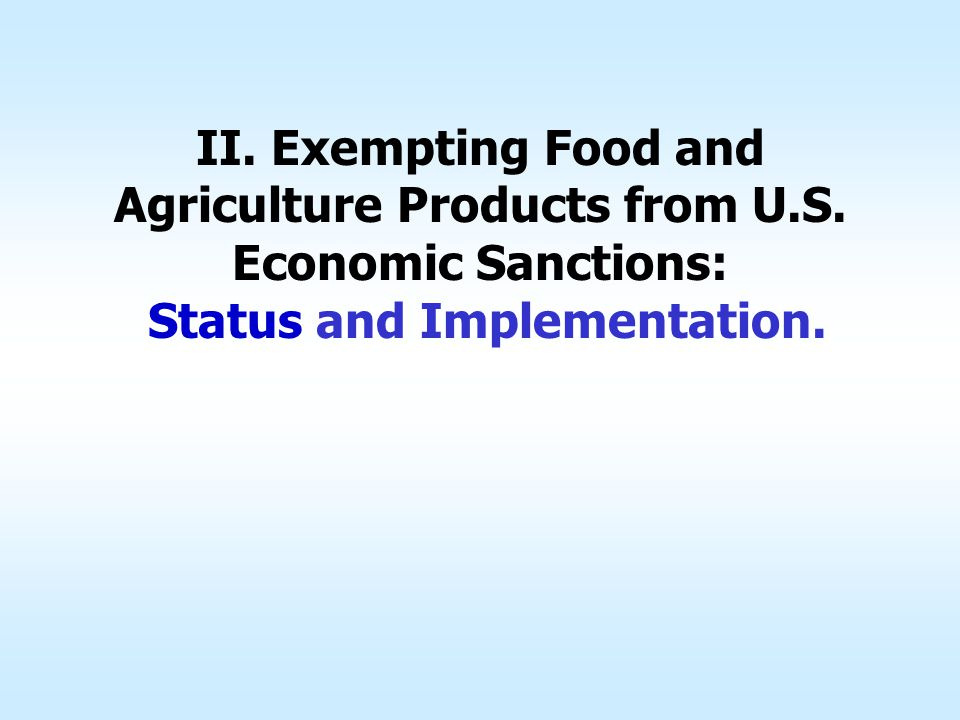 II. Exempting Food and Agriculture Products from U.S.