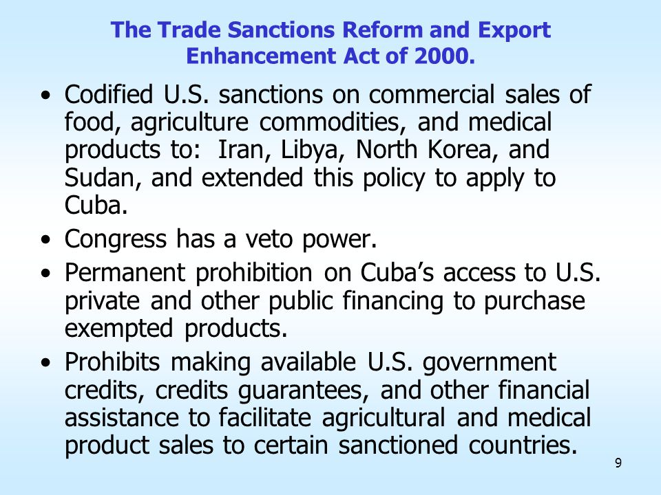 9 The Trade Sanctions Reform and Export Enhancement Act of 2000.