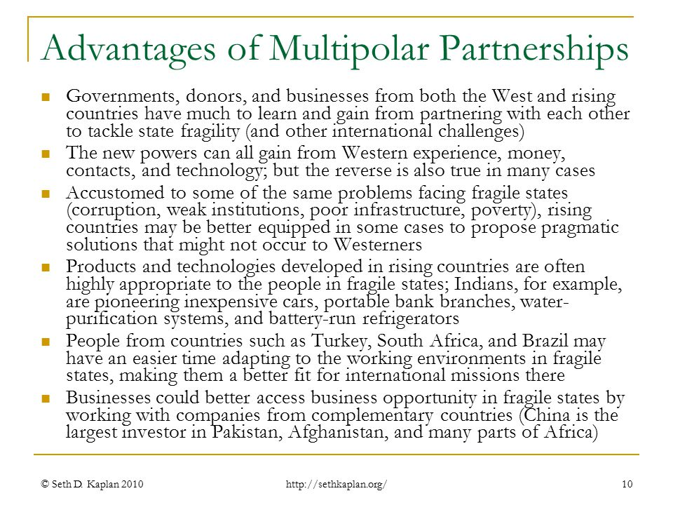 http://sethkaplan.org/ Advantages of Multipolar Partnerships Governments, donors, and businesses from both the West and rising countries have much to