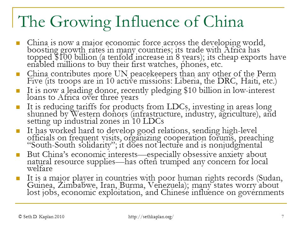 http://sethkaplan.org/ The Growing Influence of China China is now a major economic force across the developing world, boosting growth rates in many c