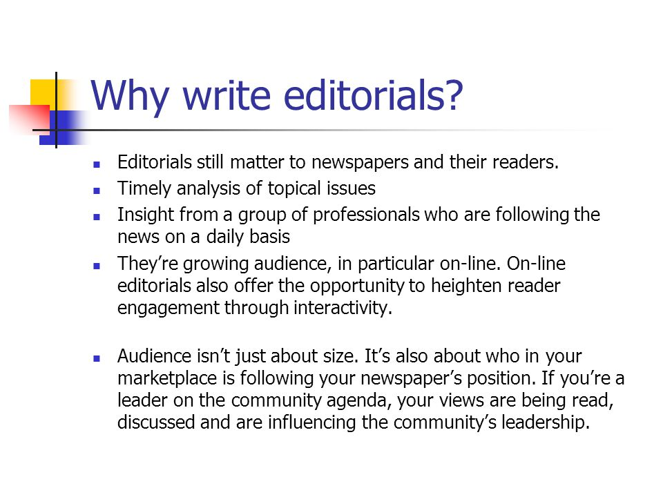 Why write editorials. Editorials still matter to newspapers and their readers.