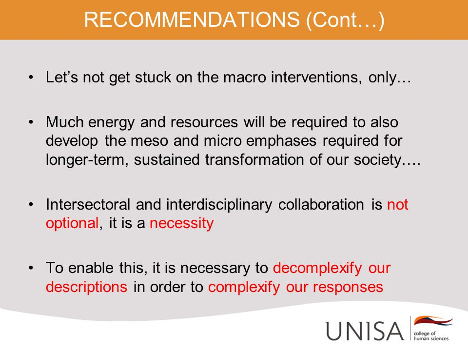 RECOMMENDATIONS (Cont…) Let's not get stuck on the macro interventions, only… Much energy and resources will be required to also develop the meso and