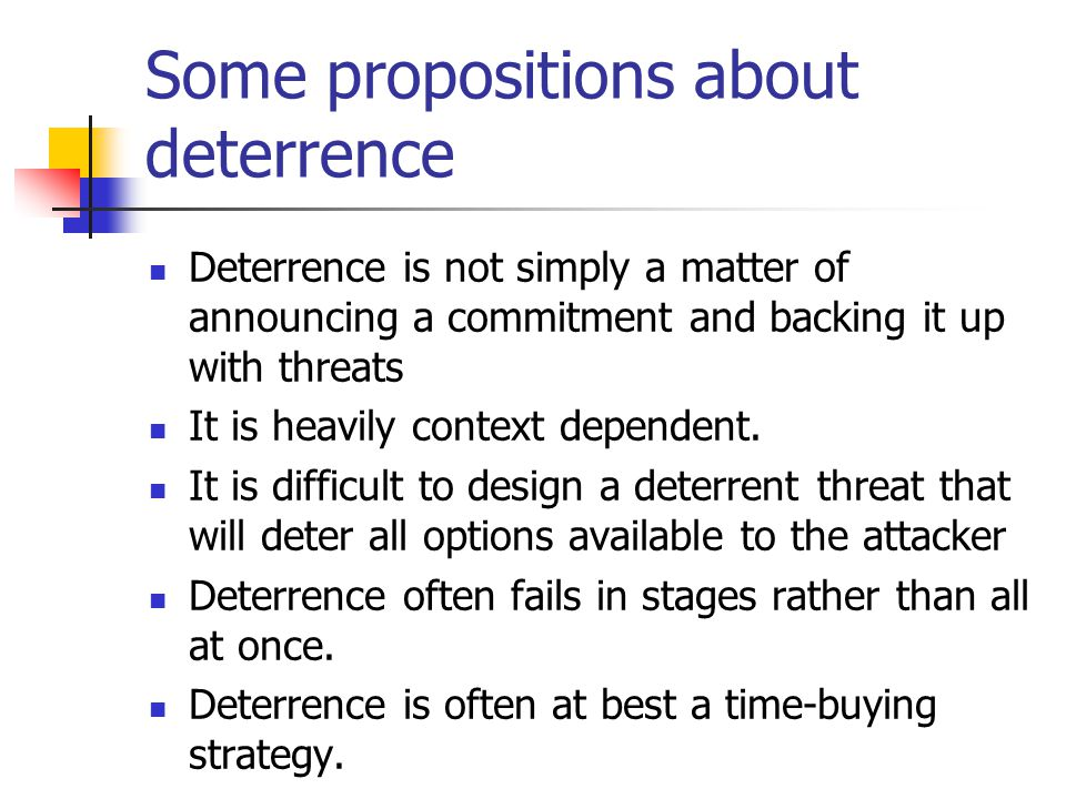 The Deterrence sequence 1. Determine apparent threat.