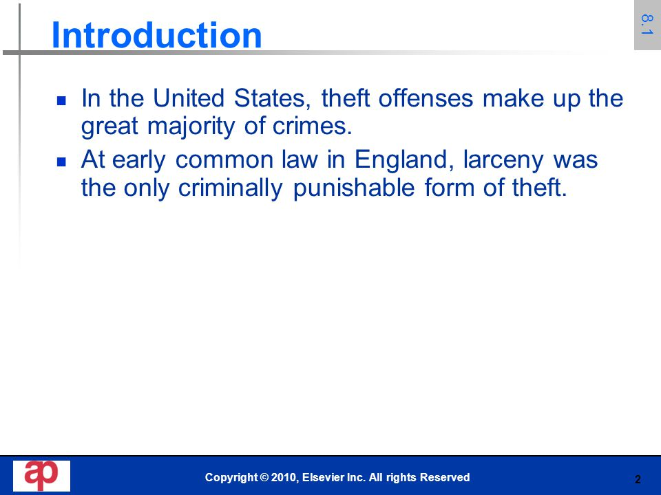 2 Copyright © 2010, Elsevier Inc. All rights Reserved Introduction In the United States, theft offenses make up the great majority of crimes. At early