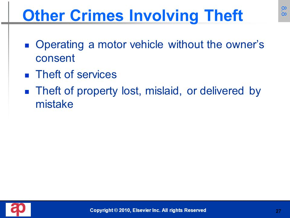 27 Other Crimes Involving Theft Operating a motor vehicle without the owner's consent Theft of services Theft of property lost, mislaid, or delivered