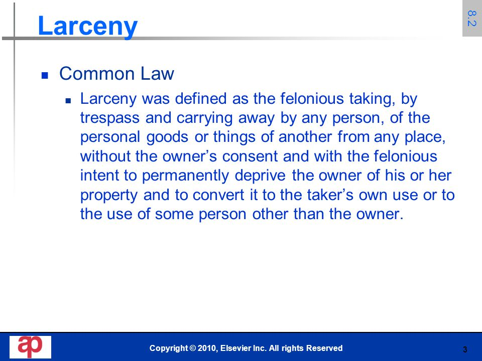 4 Larceny Common Law The property taken must be personal property.