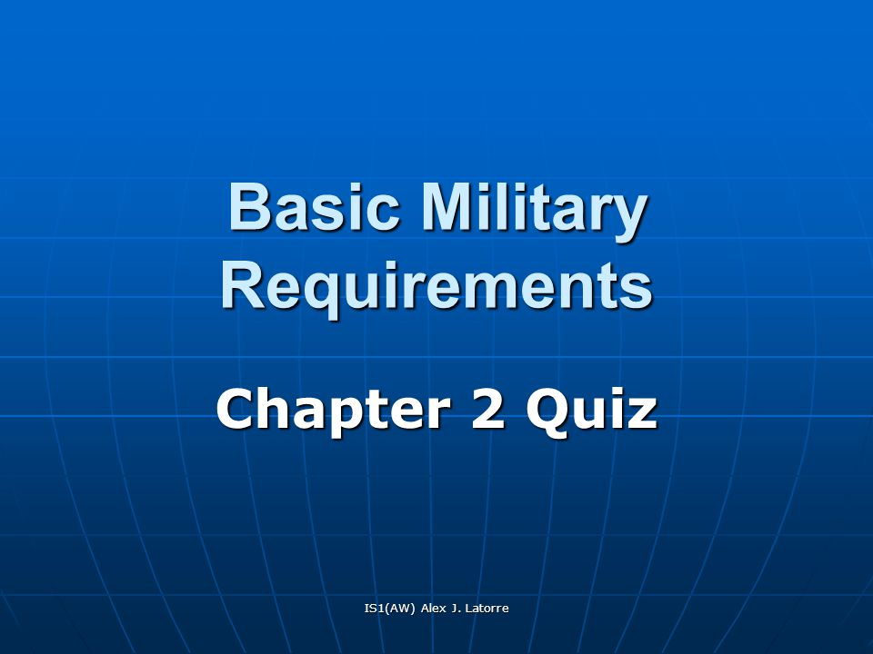 IS1(AW) Alex J. Latorre Basic Military Requirements Chapter 2 Quiz