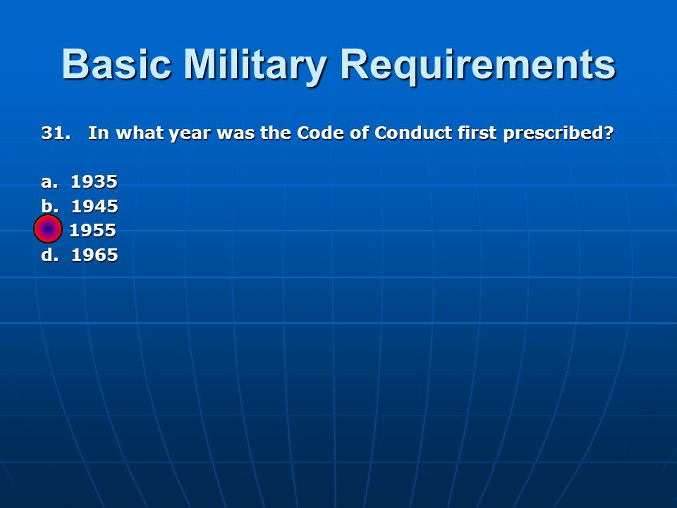 Basic Military Requirements 31. In what year was the Code of Conduct first prescribed.