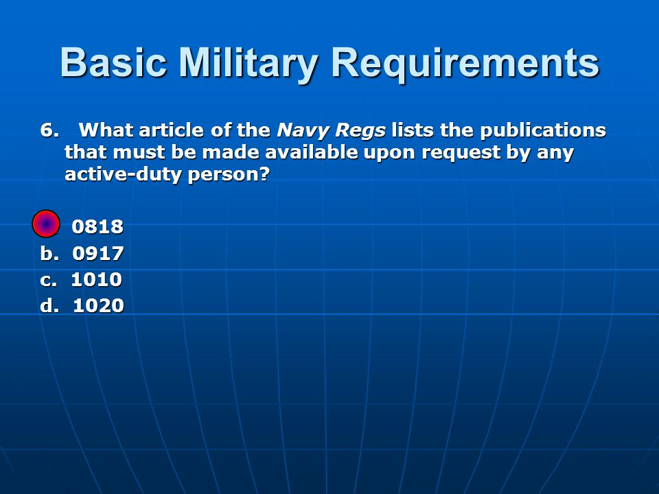 Basic Military Requirements 7.Which of the following characteristics are traits of a good Sailor.