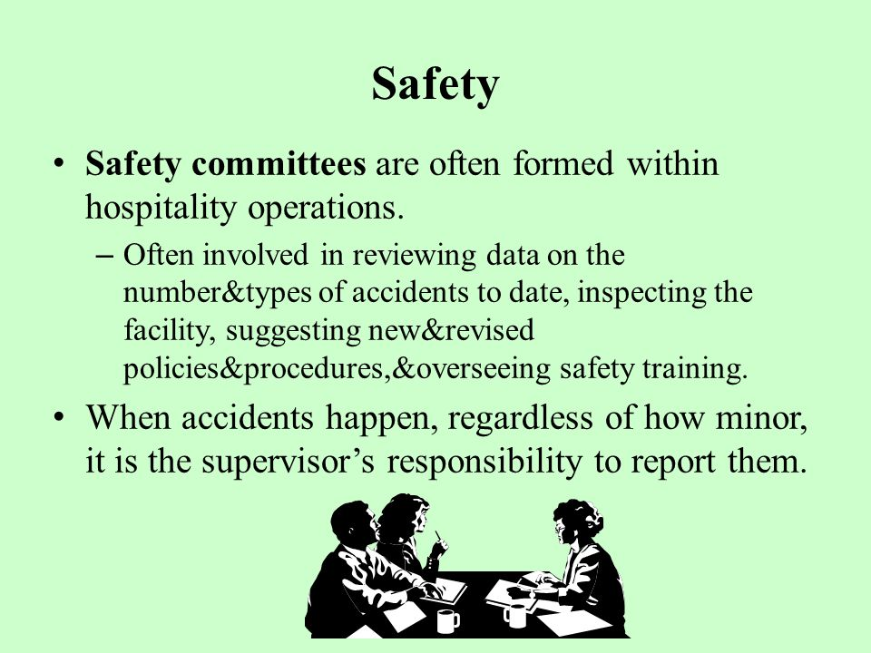 Safety Safety committees are often formed within hospitality operations.