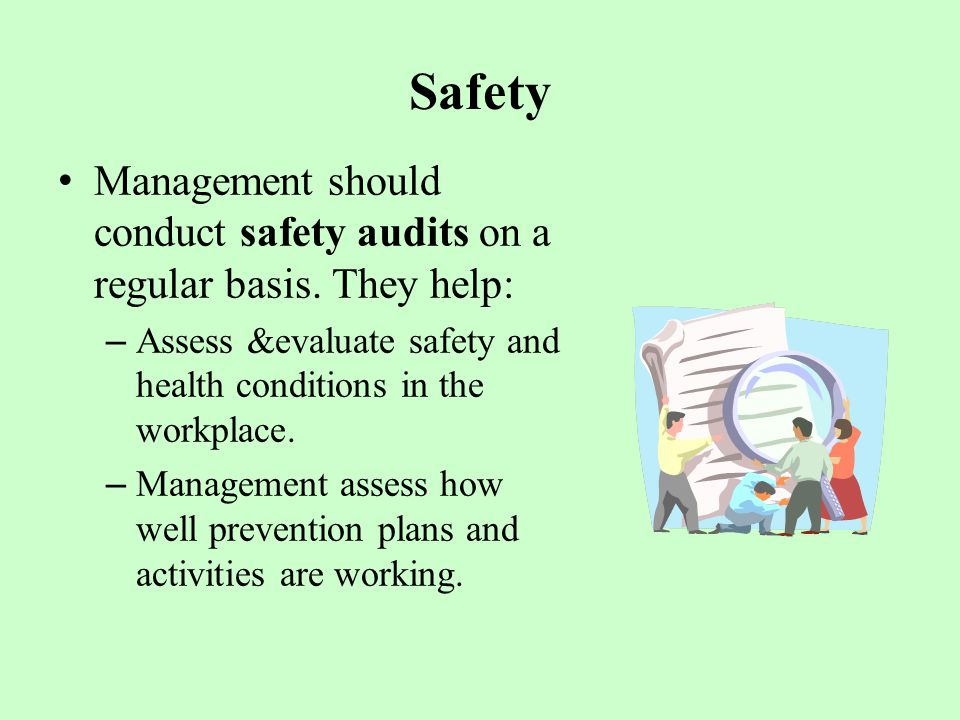 Safety Management should conduct safety audits on a regular basis.