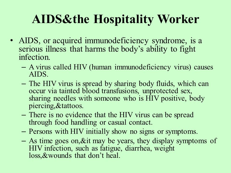 AIDS&the Hospitality Worker AIDS, or acquired immunodeficiency syndrome, is a serious illness that harms the body's ability to fight infection.