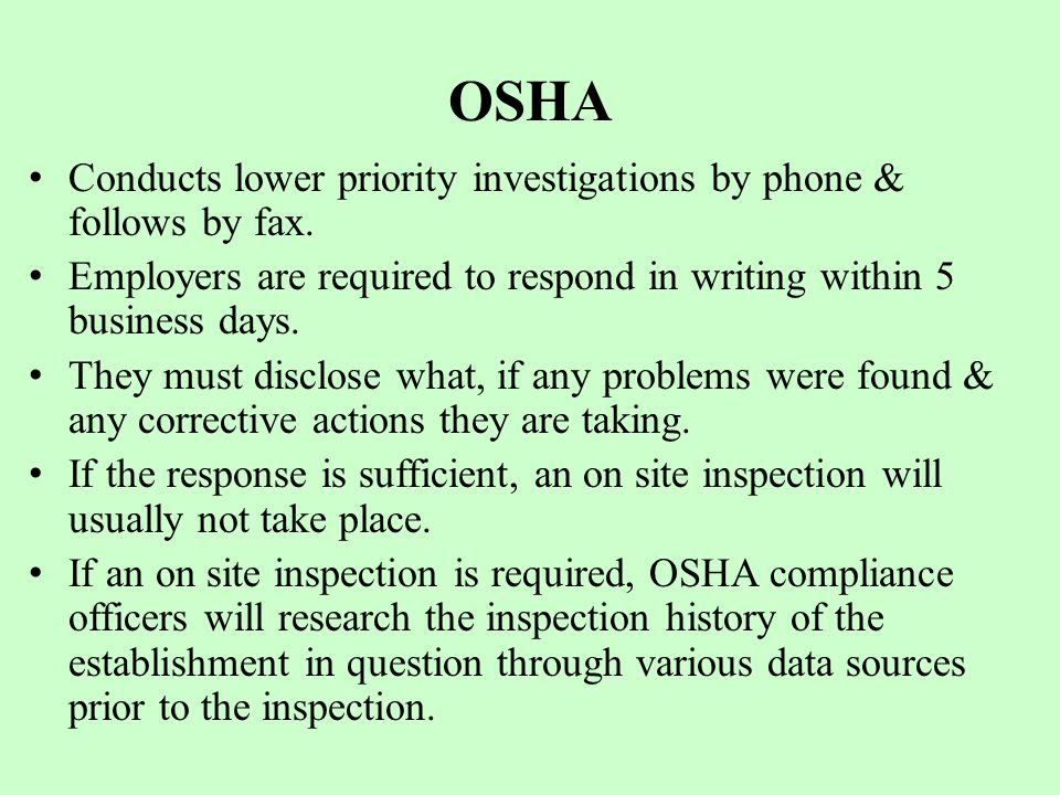OSHA Conducts lower priority investigations by phone & follows by fax.
