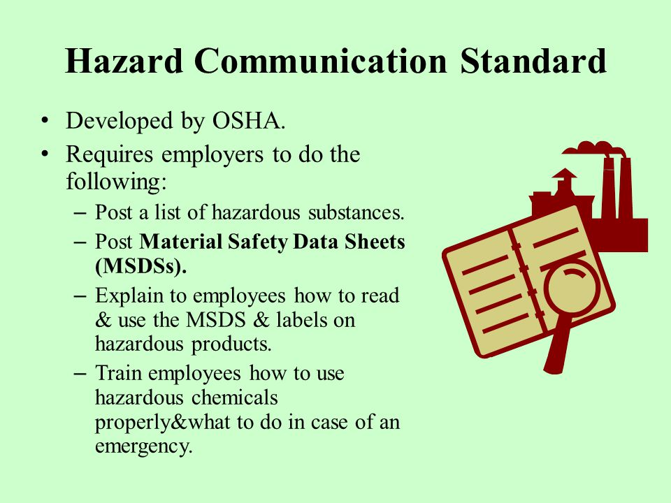 Hazard Communication Standard Developed by OSHA.