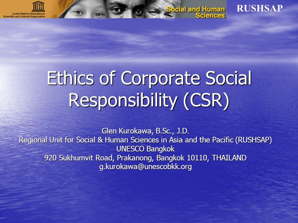 RUSHSAP Ethics of Corporate Social Responsibility (CSR) Glen Kurokawa, B.Sc., J.D.