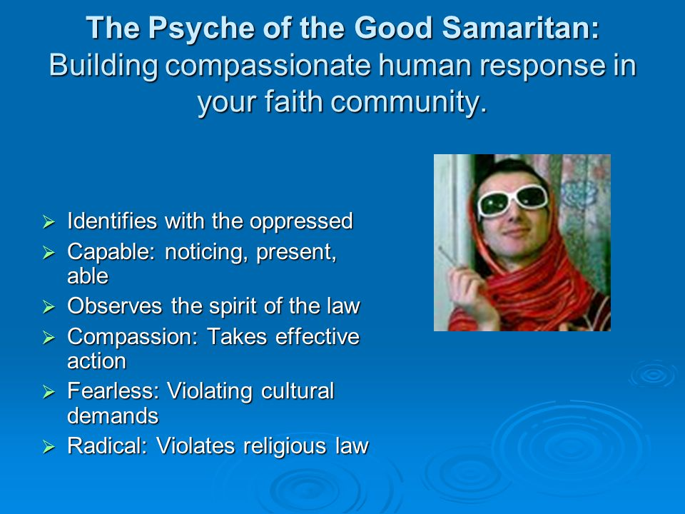The Psyche of the Good Samaritan: Building compassionate human response in your faith community.