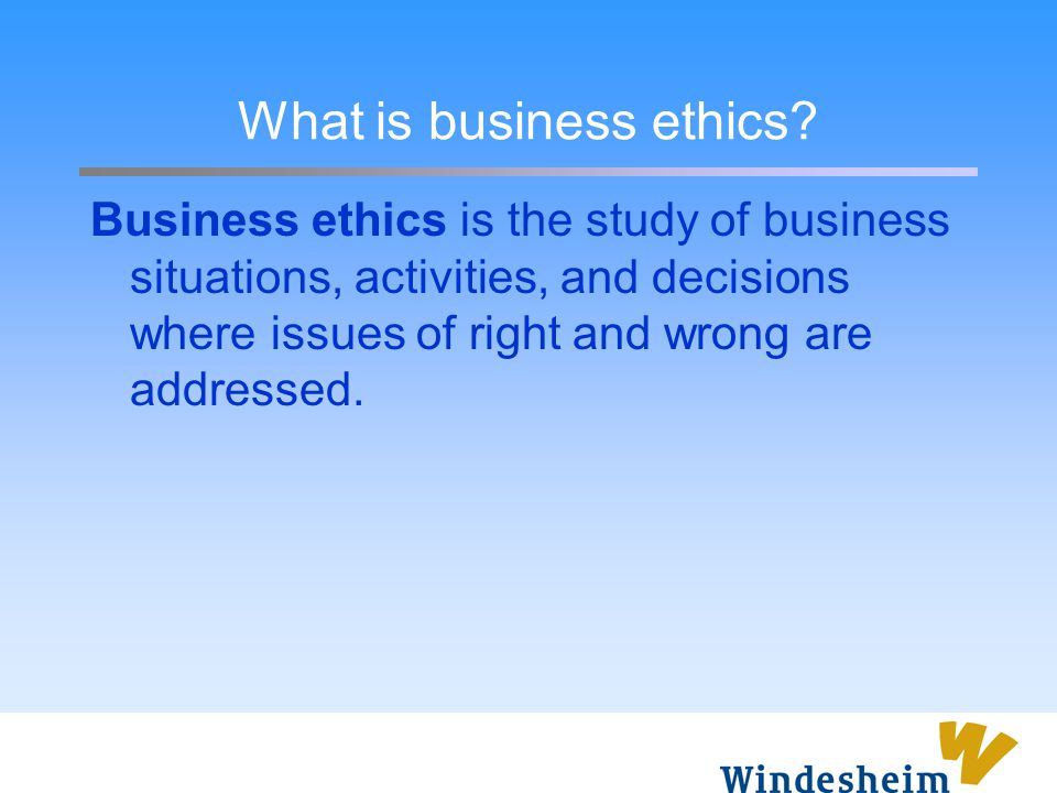 Ethics and the law Ethics Law grey area
