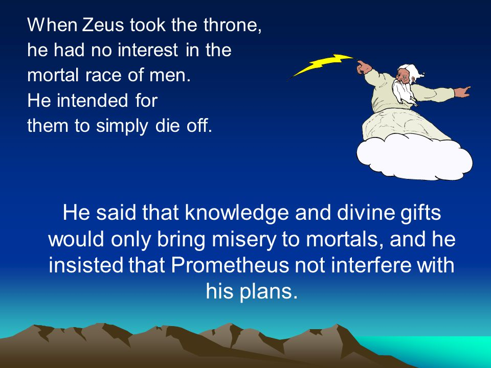 Prometheus loved man more than the Olympian gods.