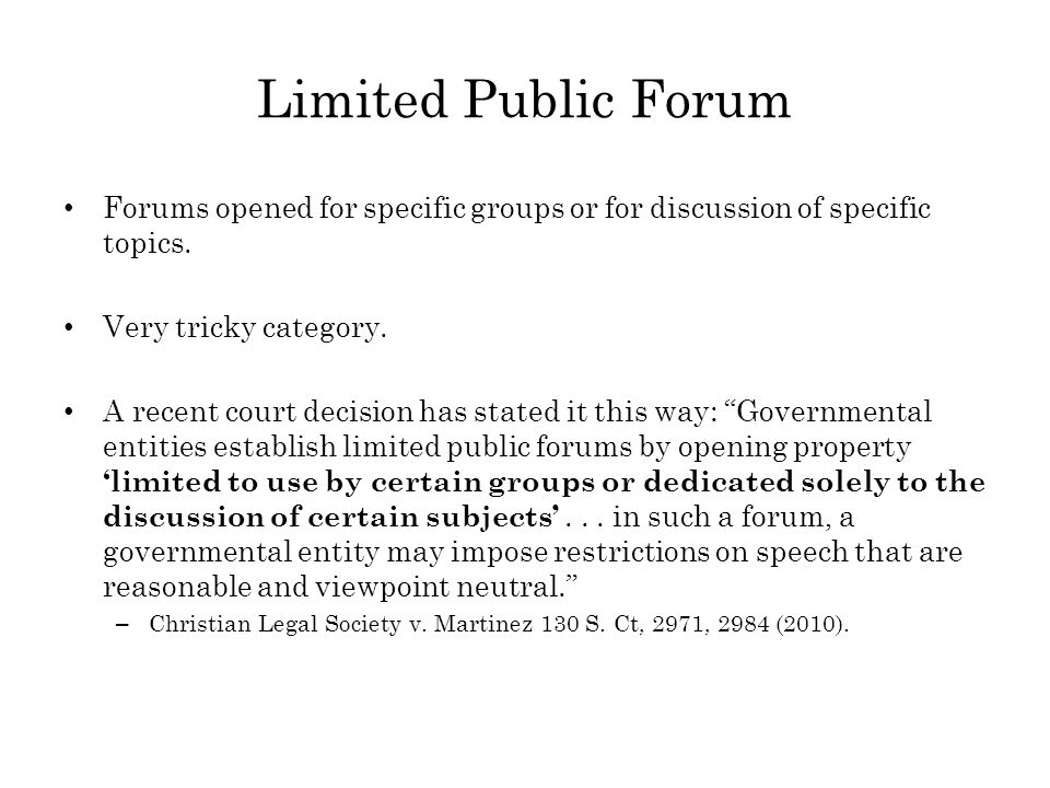 Limited Public Forum Forums opened for specific groups or for discussion of specific topics.