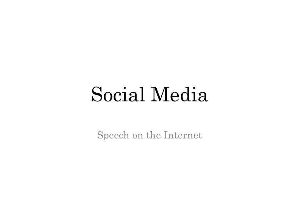 Social Media Speech on the Internet